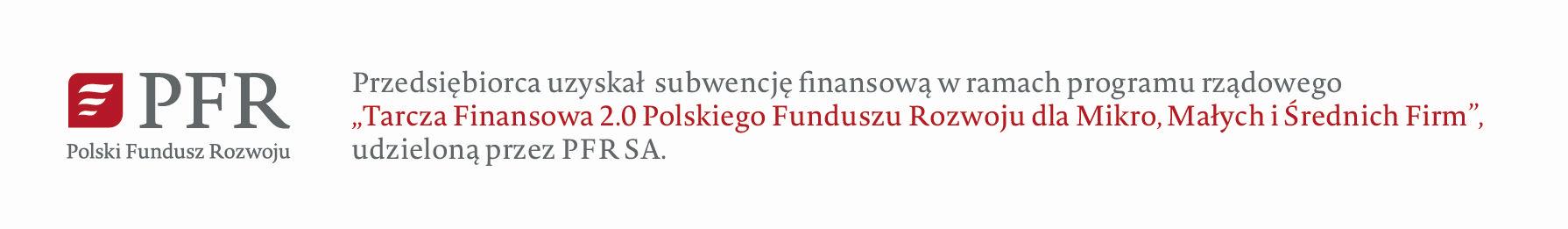 Przedsiębiorca uzyskał subwencję finansową w ramach programu rządowego 'Tarcza Finansowa 2.0 Polskiego Funduszu Rozwoju dla Mikro, Małych i Średnich Firm', Udzieloną przez PFR SA.